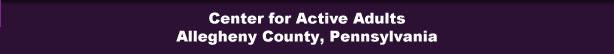 Center for Active Adults, Allegheny County, Pennsylvania
