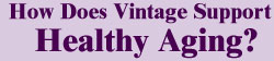 How Does Vintage Support Healthy Aging?